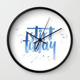 Start today. Motivational quote. Brush lettering Wall Clock