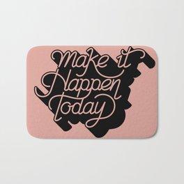 Make it Happen Today Quote Bath Mat