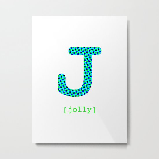 #J [jolly] Metal Print