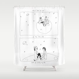 Once in a lifetime Shower Curtain