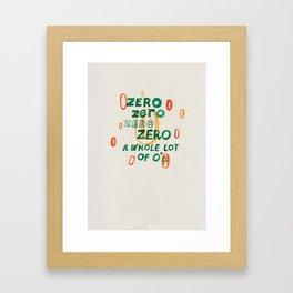 Zero Zero Zero Framed Art Print