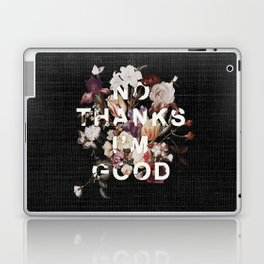 No Thanks I'm Good Laptop & iPad Skin