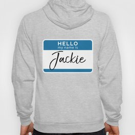 Jackie Personalized Name Tag Woman Girl First Last Name Birthday Hoody