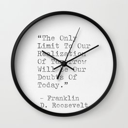 Motivational Quote By Franklin D. Roosevelt Wall Clock