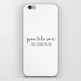 Amazing Grace Like Rain Falls Down On Me Christian Quote iPhone Skin