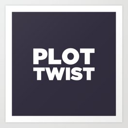 Plot Twist Art Print