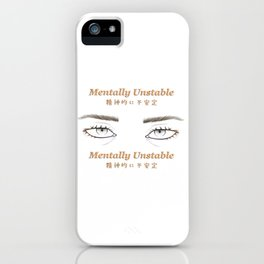 Mentally Unstable iPhone Case
