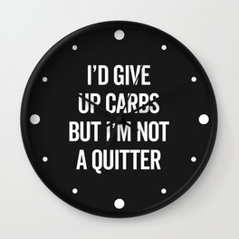 Give Up Carbs Funny Gym Quote Wall Clock