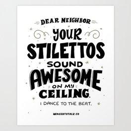 Your Stilettos Sound Awesome Art Print