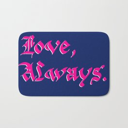 Love, Always. Bath Mat