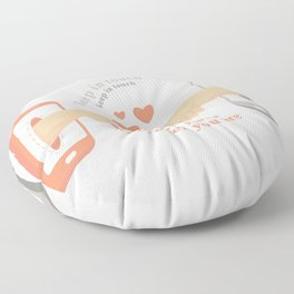 Keep in touch wherever you are Floor Pillow