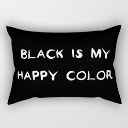 Black is my happy color Rectangular Pillow