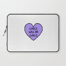 Girls Will Be Girls Laptop Sleeve