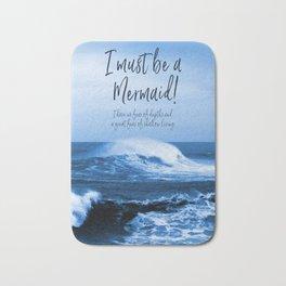 I Must Be A Mermaid Bath Mat