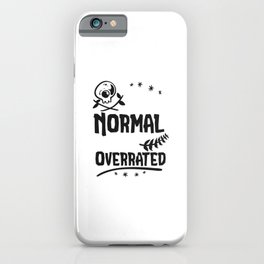 Being Normal is vastly overrated iPhone Case