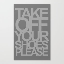 Take off your shoes dark grey Canvas Print
