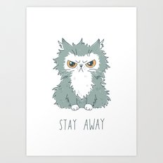 Stay Away Art Print