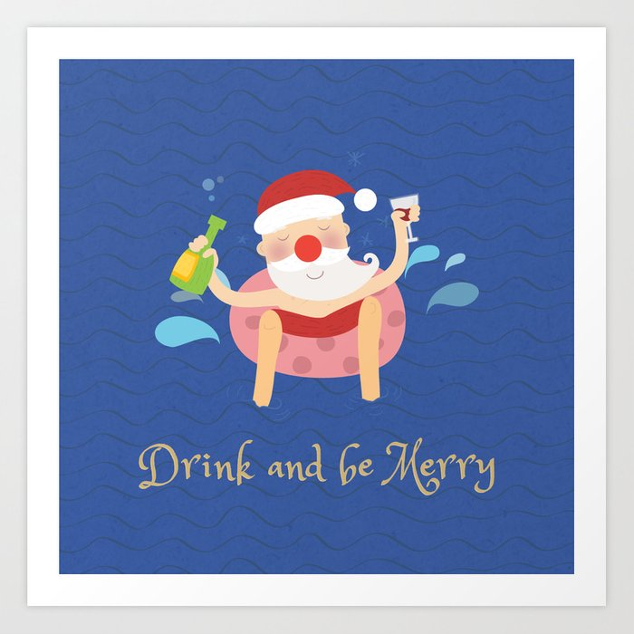 Drink & be merry Art Print