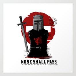 None shall pass Art Print