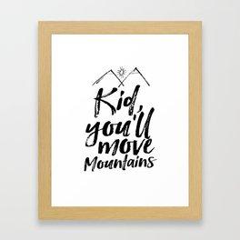 Kid You'll Move Mountains, Printable Art, Inspirational Print, Nursery Framed Art Print