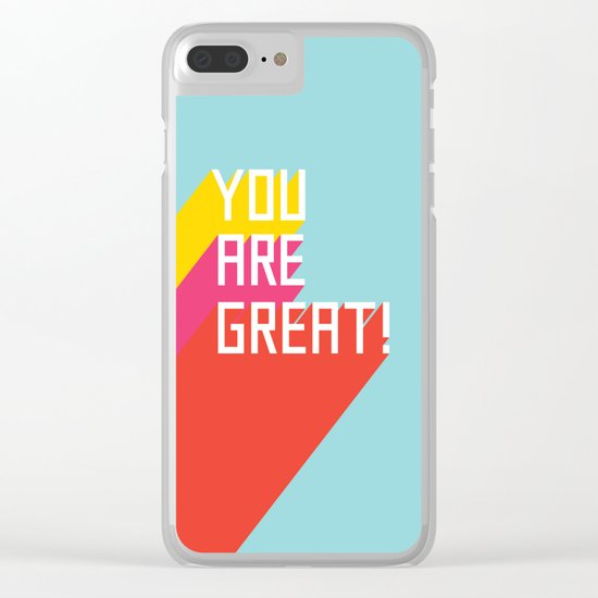 You Are Great! Clear iPhone Case