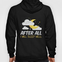 After all I will sleep well Hoody