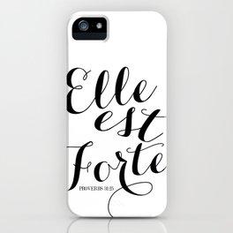 ELLE EST FORTE | Proverbs 31:25 iPhone Case