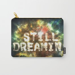 Still Dreamin' Carry-All Pouch