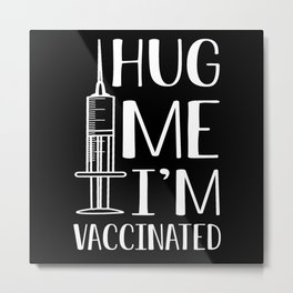 Vaccinated - Vaccines Are Saving Lives Metal Print