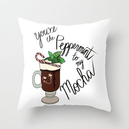 You're the Peppermint to my Mocha Throw Pillow