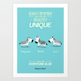 Always Remember That You Are Absolutely Unique Just Like Everyone Else- Margaret Mead Quote Art Print