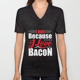 I Run Because I Love Bacon for Runners Unisex V-Neck