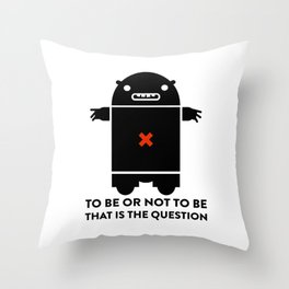 To be or not to be_white Throw Pillow