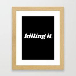killing it Framed Art Print