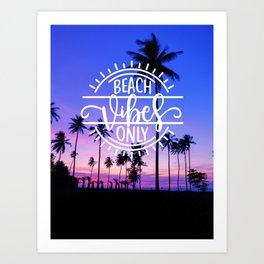 Beach Vibes Only Art Print