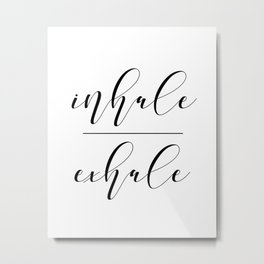 Inhale Exhale, Breathe Print, Relax sign, Inhale Exhale Print,Printable Quotes Metal Print