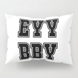EYY BBY Pillow Sham