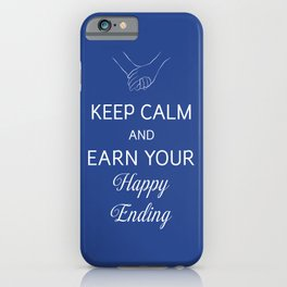 Earn Your Happy Ending iPhone Case
