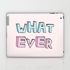 What ever! Laptop & iPad Skin