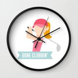 Gone Clubbin Clubbing Party Golf Club Pun Wall Clock