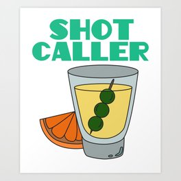 shot caller Shots Party Alcohol trust me Bartender Beer Waiter Liquor Bistro Glass Tequila Art Print