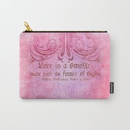 Love is a smoke - Romeo & Juliet Shakespeare Love Quotes Carry-All Pouch