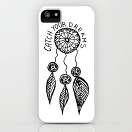 Catch your dreams  iPhone Case