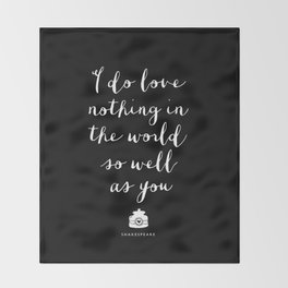 I Do Love Nothing in the World So Well as You black-white typography poster bedroom wall home decor Throw Blanket
