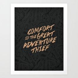 Comfort is the Great Adventure Thief Art Print
