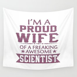 I'M A PROUD SCIENTIST'S WIFE Wall Tapestry