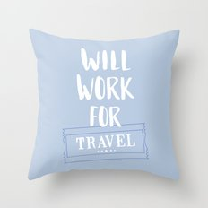 Will Work for Travel Throw Pillow