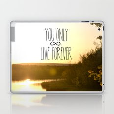 You Only Live Forever Laptop & iPad Skin