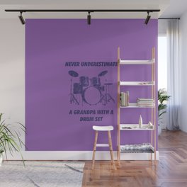 Never Underestimate A Grandpa With A Drum Set Funny Drums Vintage Drummer Distressed Wall Mural