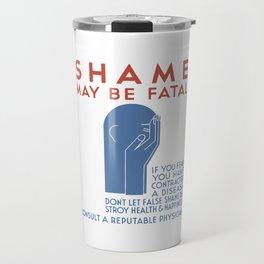 Shame May Be Fatal -- WPA Poster Travel Mug